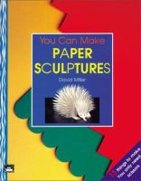 You Can Make Paper Sculptures