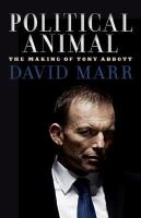 Political animal: the making of Tony Abbot