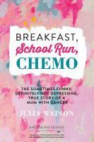 Breakfast, School Run, Chemo
