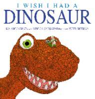 I Wish I Had A Dinosaur