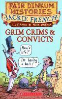 Grim Crims & Convicts 1788-1820