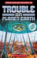 Trouble on Planet Earth