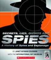 Secrets, Lies, Gizmos, and Spies