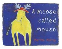 A Moose Called Mouse