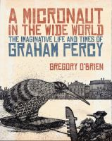 A micronaut in the wide world; the imaginative life and times of Graham Percy