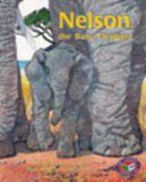 Nelson, the Baby Elephant