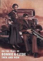 On the Trail of Bonnie & Clyde
