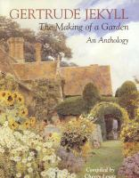 Gertrude Jekyll, the Making of A Garden