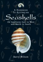 A Handbook to Australian Seashells on Seashores East to West and North to South