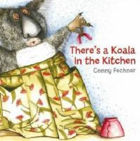 There's A Koala in the Kitchen