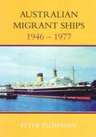 Australian Migrant Ships, 1946 - 1977