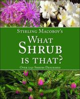 Stirling Macoboy's What Shrub Is That?