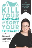 Kill your Mortgage and Sort your Retirement