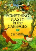 Something Nasty in the Cabbages