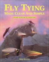 Fly Tying Made Clear and Simple