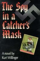 The Spy in A Catcher's Mask