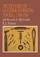 Dictionary of Leather-working Tools, C. 1700-1950