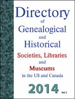 Directory of Genealogical and Historical Societies, Libraries and Museums in the US and Canada