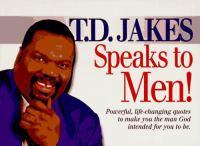 T.D. Jakes Speaks to Men!