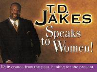 T.D. Jakes Speaks to Women!