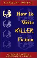 How to Write Killer Fiction