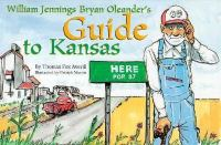 William Jennings Bryan Oleander's Guide to Kansas