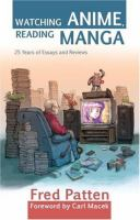 Watching Anime, Reading Manga