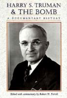 Harry S. Truman And The Bomb