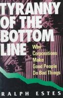 Tyranny of the Bottom Line