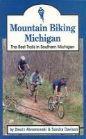 Mountain Biking Michigan. /The Best Trails in Southern Michigan