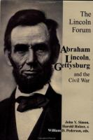 The Lincoln Forum-- Abraham Lincoln, Gettysburg and the Civil War