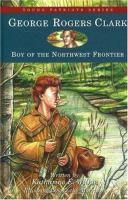George Rogers Clark, Boy of the Northwest Frontier