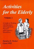 Activities for the elderly. Volume 2 : a guide to working with residents with significant physical and cognitive disabilities