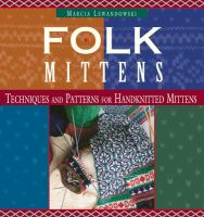 Folk mittens : techniques and patterns for handknitted mittens.