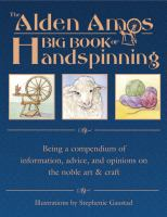 The Alden Amos Big Book of Handspinning
