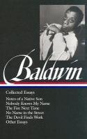 Collected Essays [of James Baldwin]