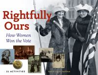 Rightfully ours : how women won the vote : 21 activities