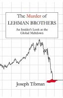 The Murder of Lehman Brothers