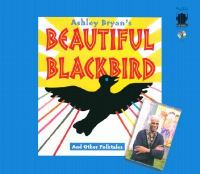 Ashley Bryan's Beautiful Blackbird and Other Folktales