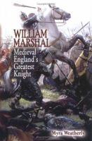 William Marshal, Medieval England's Greatest Knight