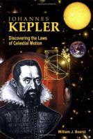 Johannes Kepler: Discovering the Laws of Celestial Motion