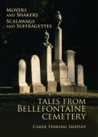 Movers and shakers, scalawags and suffragettes : tales from Bellefontaine Cemetery