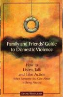 Family & Friends' Guide to Domestic Violence