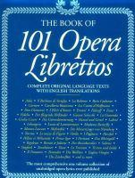 The Book of 101 Opera Librettos
