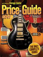 The Official Vintage Guitar Magazine Price Guide 2012