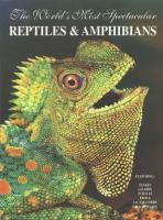The World's Most Spectacular Reptiles & Amphibians