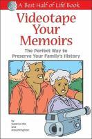 Videotape your Memoirs