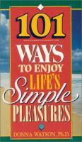 101 Ways To Enjoy Life's Simple Pleasures
