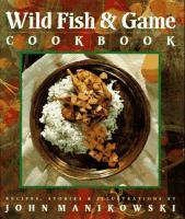 Wild Fish & Game Cookbook