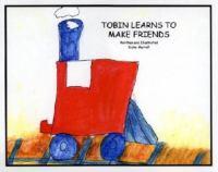 Tobin Learns to Make Friends